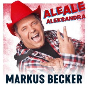 Markus Becker - Ale Ale Aleksandra