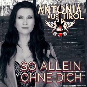 Antonia aus Tirol - So allein ohne Dich