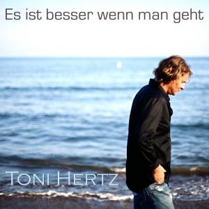 Toni Hertz - Es ist besser wenn man geht