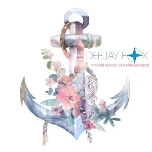 DeeJay Fox - Ich will zurück