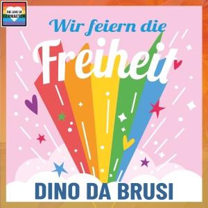 Dino da Brusi - Wir feiern die Freiheit