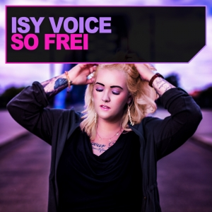 Isy Voice - So frei