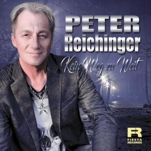 Peter Reichinger - Kein Weg zu weit