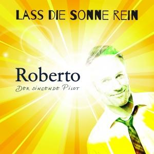 Roberto - Der singende Pilot - Lass die Sonne rein