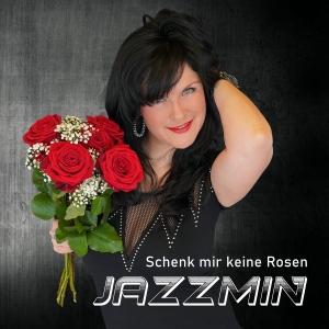 Jazzmin - Schenk mir keine Rosen