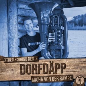 Micha von der Rampe - DorfDäpp - der XtremeSound Remix